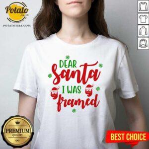 Nice Dear Santa I Was Framed Funny Christmas Humor V-neck- Design By Potatotees.com