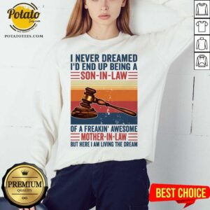 Nice I Never Dreamed I'd End Up Being A Son In Law Vintage Sweatshirt - Design By Potatotees