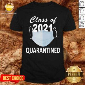 Class Of 2021 Quarantine Shirt - Design By Potatotees.com