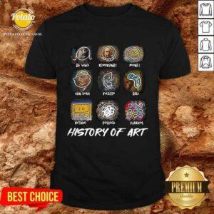 Da Vinci Rembrandt Monej Van Gogh Picasso Dali History Of Art Shirt