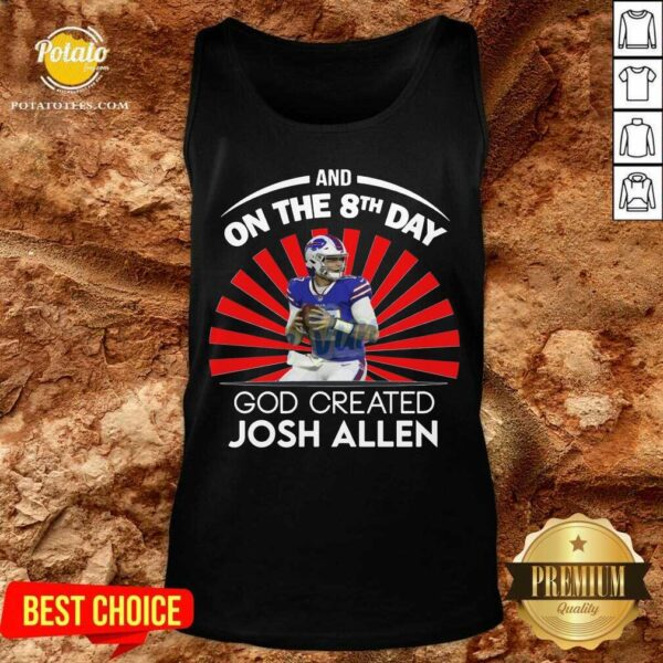 Buffalo Bills And On The 8th Day God Created Josh Allen Wyoming Football Tank-Top