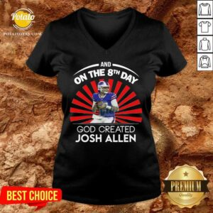 Buffalo Bills And On The 8th Day God Created Josh Allen Wyoming Football V-neck