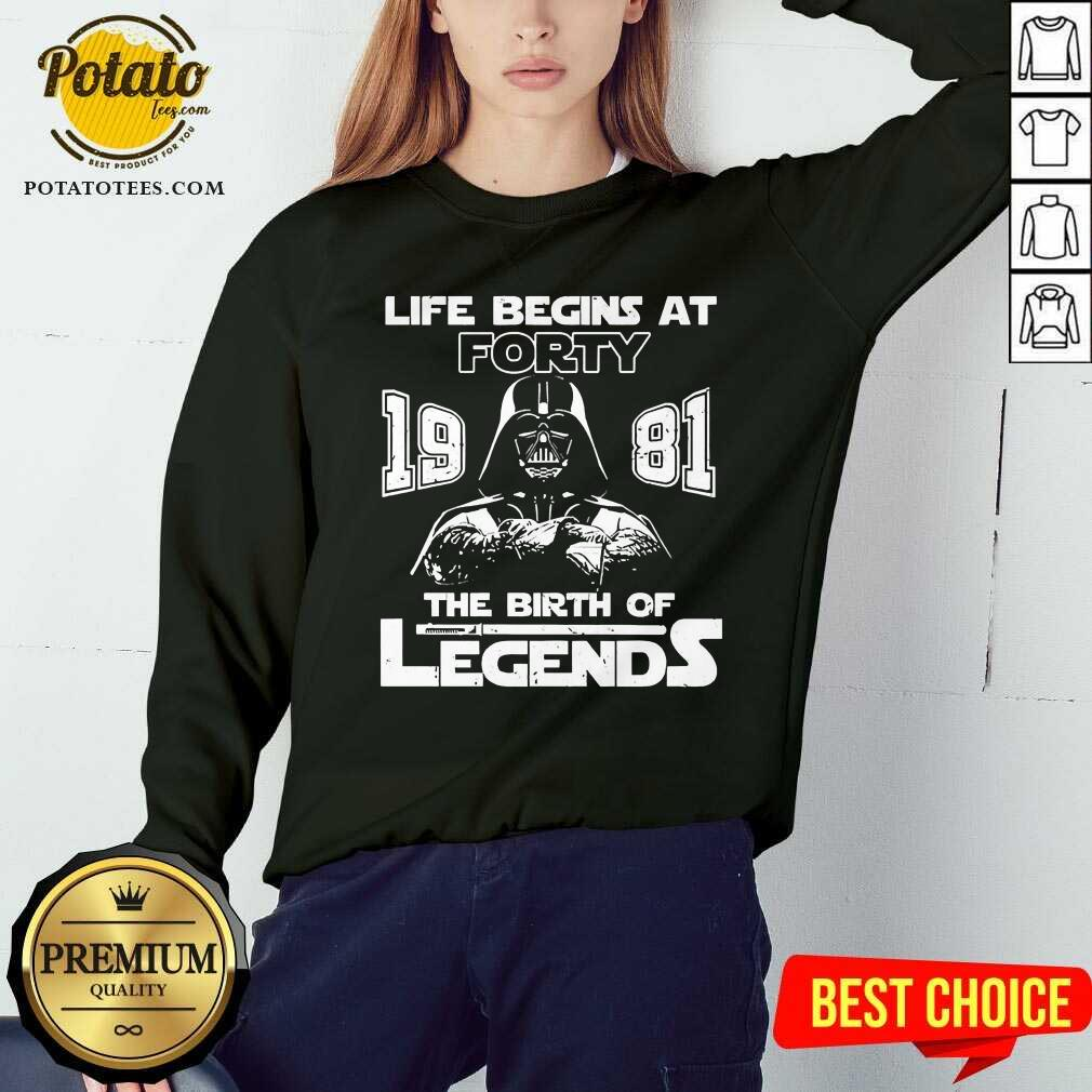 Darth Vader Life Begins At Forty 1981 The Birth Of Legends Sweatshirt - Design By Potatotees.com