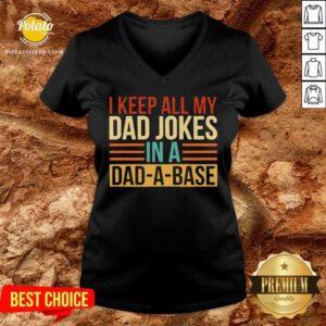 Original I Keep All My Dad Jokes In A Dad A Base V-neck