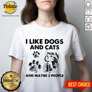 I Like Dogs And Cats And Maybe 3 People V-neck