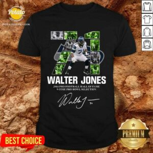 71 Walter Jones 2014 Pro Football Hall Of Fame 9 Time Pro Bowl Selection Signature Shirt
