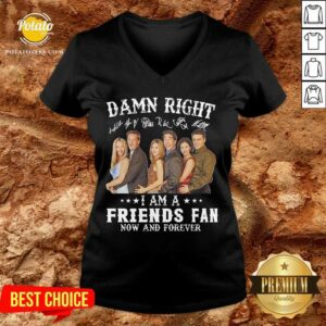 Damn Right I Am A Friends Fan Now And Forever Signatures V-neck- Design By Potatotees.com