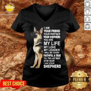 I Am Your Friend Your Partner Your Shepherd You Are My Life My Love My Leader V-neck