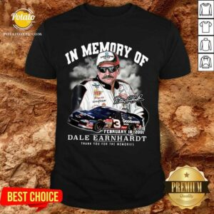 In Memory Of February 18 2001 Dale Earnhardt Thank You For The Memories Signature Shirt