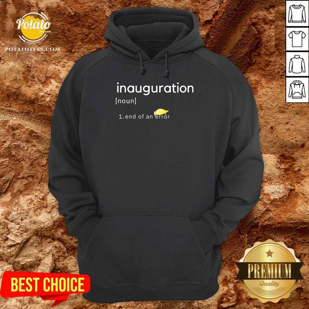 Inauguration Design End Of An Error Donald Trumps Hairs Yellow Hoodie - Design By Potatotees.com