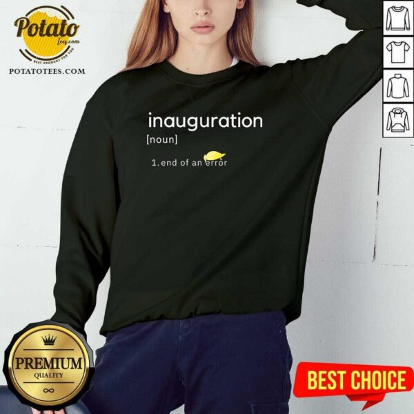 Inauguration Design End Of An Error Donald Trumps Hairs Yellow Sweatshirt - Design By Potatotees.com