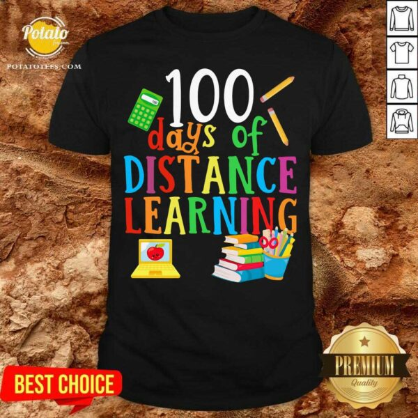100 Days Of Distance Learning Shirt - Design By Potatotees.com