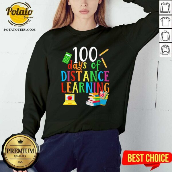 100 Days Of Distance Learning Sweatshirt - Design By Potatotees.com