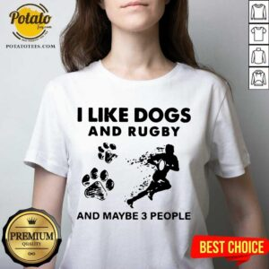 I Like Dogs And Rugby And Maybe 3 People V-neck