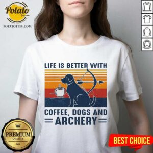 Life Is Better With Coffee Dogs And Archery Vintage V-neck