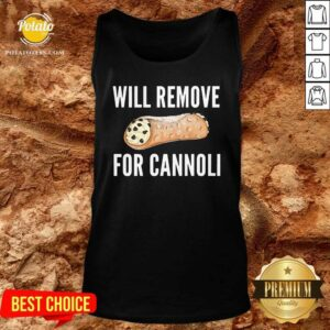 Will Remove For Cannoli Tank-Top - Design By Potatotees.com