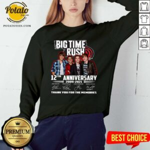Big Time Rush 12th Anniversary 2009 2021 Thank You For The Memories Signatures Sweatshirt