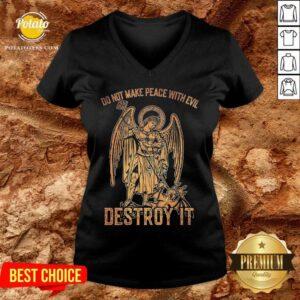 Do Not Make Peace With Evil Destroy It V-neck