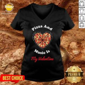 Pizza And Music Is My Valentine V-neck