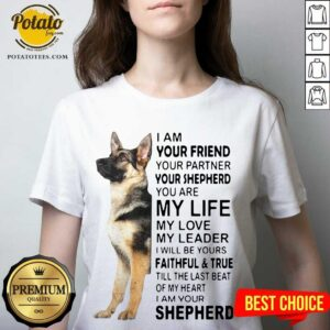 I Am Your Friend Your Partner Your Shepherd You Are My Life V-neck