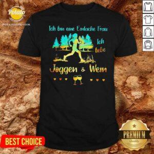Ich Bin Eine Einfache Frau Ich Liebe Joggen Und Wein Shirt