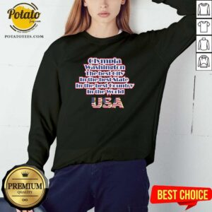 Olympia Washington The Best City In The Best State In The Best Country In The World USA Sweatshirt - Design By Potatotees.com