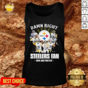 Top So Damn Right I Am A Pittsburgh Steelers Fan Now And Forever Signature Tank Top- Design By Potatotees.com