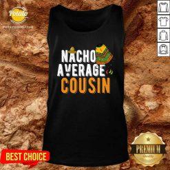 Nacho Average Cousin Cinco De Mayo Sombrero Matching Family Tank-Top