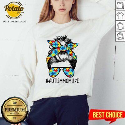 Nice Autism Mom Life Sunglasses Bandana Mother Day Sweatshirt