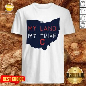 My Land My Tribe Cleveland Indians Shirt
