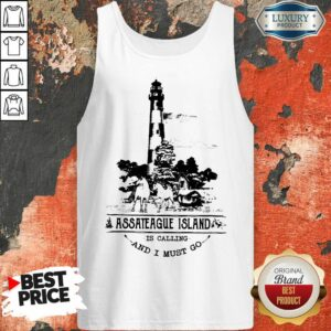 Nice Assateague Island Is Calling And I Must Go Tank-Top
