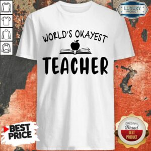 Premium Apple World'S Okayest Teacher Shirt