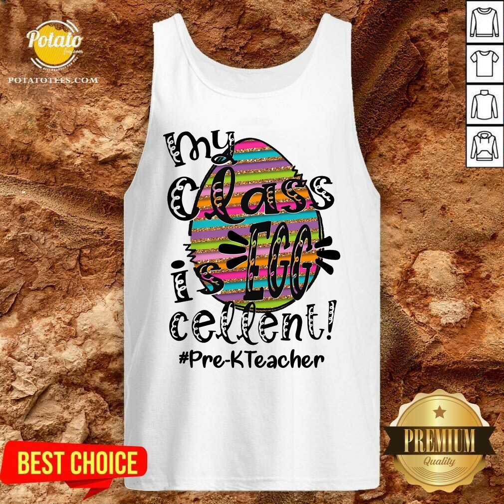 Top My Class Is Egg Cellent Pre-K Teacher Tank-Top
