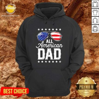 All American Dad 4th Of July Hoodie- Design By Potatotees.com