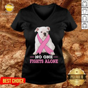 Fight White Bulldog No One Fights Alone V-neck