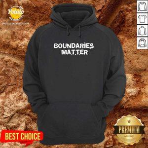 Funny Boundaries Matter Hoodie