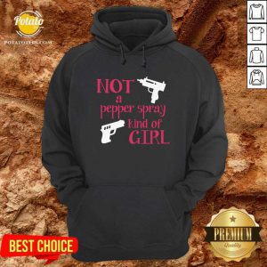 Hot Not A Pepper Spray Kind Of Girl Hoodie