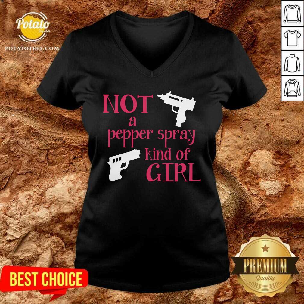 Hot Not A Pepper Spray Kind Of Girl V-neck