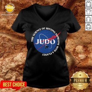 Judo The Science Of Hitting Someone With A Planet V-neck- Design By Potatotees.com