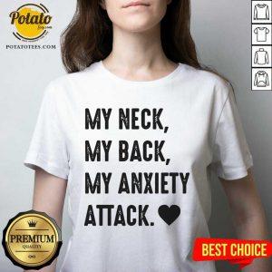 My Neck My Back My Anxiety Attack V-neck