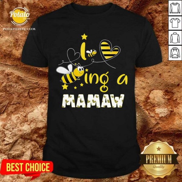 Pretty Bee Being A Mamaw Shirt