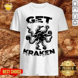 Top Octopus Get Kraken Shirt- Design By Potatotees.com
