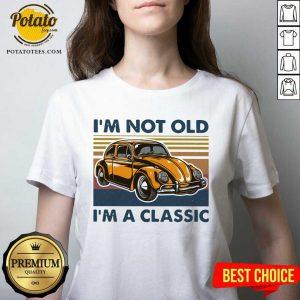 Volkswagen Beetle I'm Not Old I'm A Classic Vintage V-neck